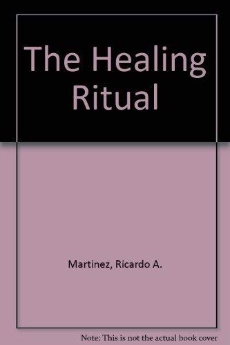Healing Ritual: Martinex, Ricardo A.