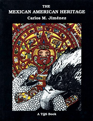 The Mexican American Heritage: Jimenez, Carlos M.