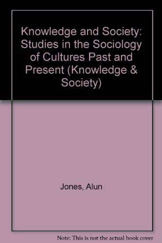 9780892322985: 4: Knowledge and Society: Studies in the Sociology of Cultures Past and Present (Knowledge & Society)