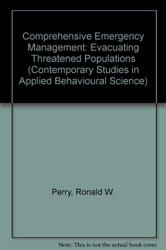 9780892324361: Comprehensive Emergency Management: Evacuating Threatened Populations (Contemporary Studies in Applied Behavioral Science, Vol 3)