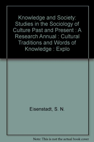 9780892327409: Knowledge and Society: Studies in the Sociology of Culture Past and Present : A Research Annual : Cultural Traditions and Words of Knowledge : Explo (Knowledge & Society)