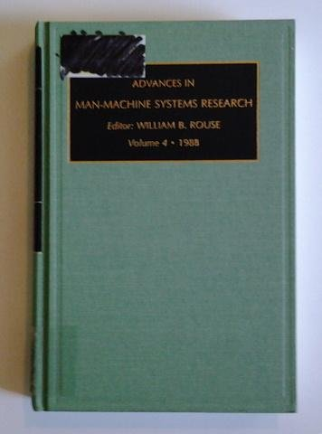 Advances in Man-Machine Systems Research. A Research Annual, Volume 4: Rouse, William B., ed.