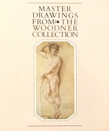 Master Drawings from the Woodner Collection: Goldner, George R.; National Gallery of Art (U.S.); J....