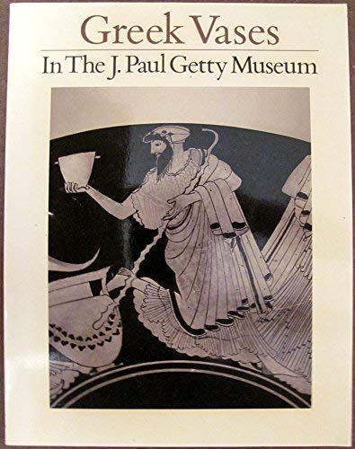 GREEK VASES IN THE J. PAUL GETTY MUSEUM: VOLUME 3 (OCCASIONAL PAPERS ON ANTIQUITIES, 2)
