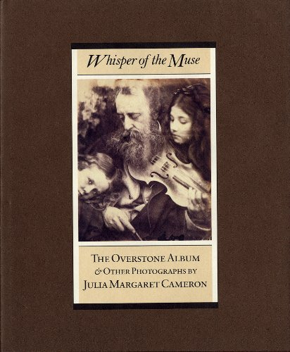 9780892360888: Whisper of the Muse: The Overstone Album and other Photographs by Julia Margaret Cameron