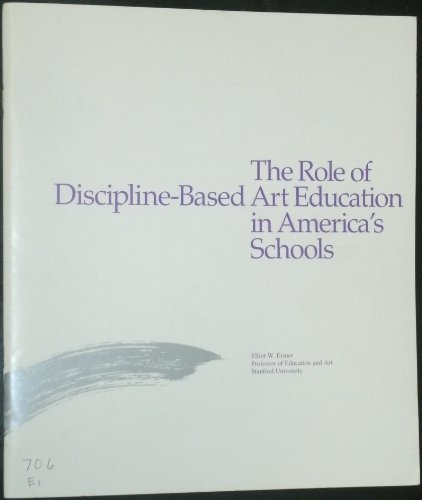 9780892361465: The Role of Discipline-based Art Education in America's Schools