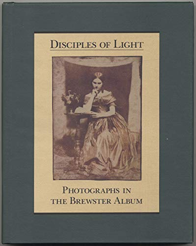 Disciples of light : photographs in the Brewster Album.: Smith, Graham.