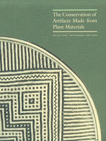 The Conservation of Artifacts Made from Plant Materials (Getty Trust Publications : Getty ...