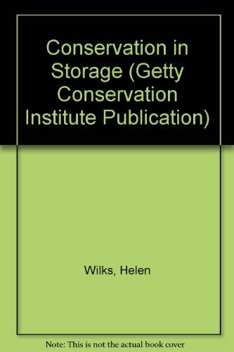 9780892361618: Conservation in Storage (Getty Conservation Institute Publication)