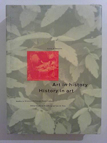 9780892362011: Art in History/History in Art: Studies in Seventeenth Century Dutch Culture (Issues & debates)