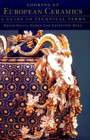 Looking at European Ceramics: A Guide to Technical Terms