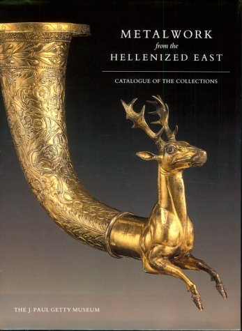 Metalworks from the Hellenized East - Catalogue: Pfrommer, Michael