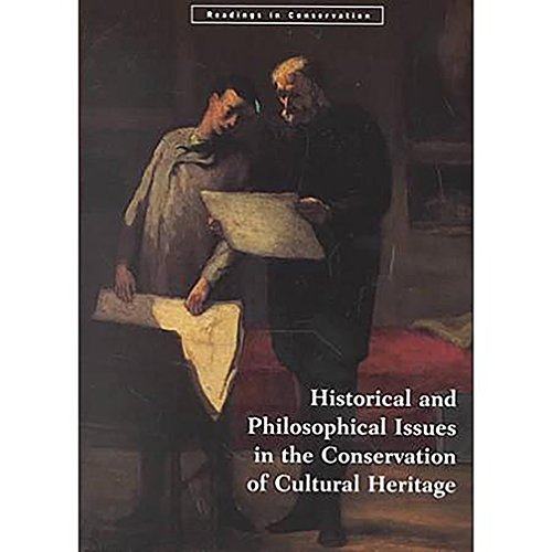 9780892362509: Historical and Philosophical Issues in the Conservation of Cultural Heritage