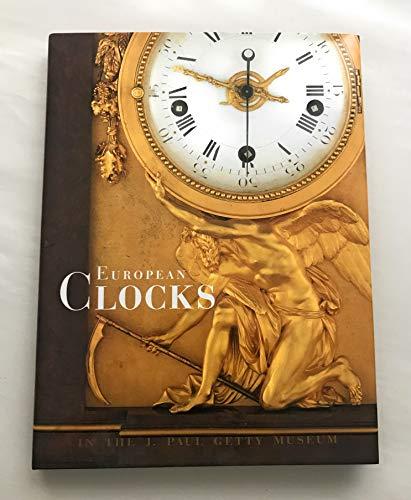9780892362547: European Clocks in the J. Paul Getty Museum (Getty Trust Publications : J. Paul Getty Museum)