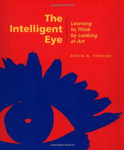 9780892362745: The Intelligent Eye: Learning to Think by Looking at Art (Occasional Paper)