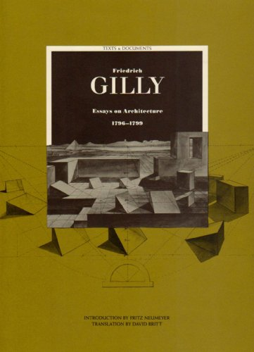 9780892362806: Friedrich Gilly: Essays on Architecture, 1796-1799 (Texts and Documents Series)