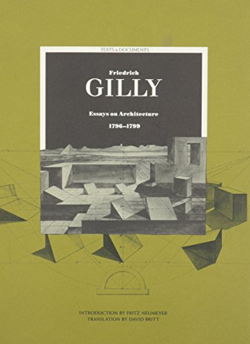 9780892362813: Friedrich Gilly: Essays on Architecture, 1796-1799 (Texts & Documents)
