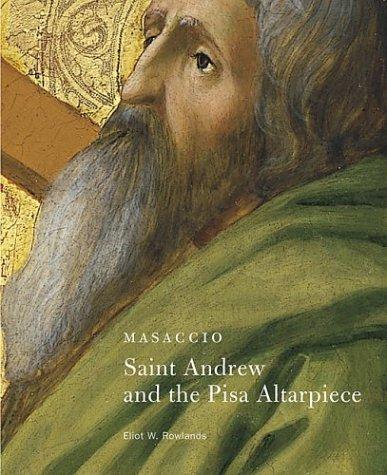 9780892362868: Masaccio: Saint Andrew and The Pisa Altarpiece (Getty Museum Studies on Art)