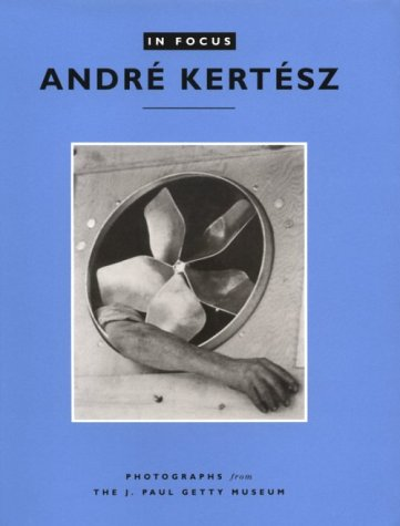 9780892362905: In Focus: Andre Kertesz /Anglais: Photographs from the J.Paul Getty Museum