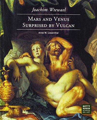 9780892363049: Joachim Wtewael Mars and Venus Surprised By Vulcan /Anglais (Getty Museum Studies on Art)