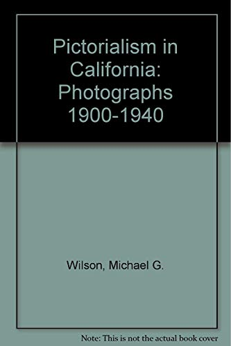 Pictorialism in California: Photographs 1900-1940: Wilson, Michael G.;Reed, Dennis;J. Paul Getty ...