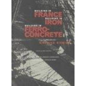 9780892363193: Building in France, Building in Iron, Building in Ferroconcrete (Texts & documents)