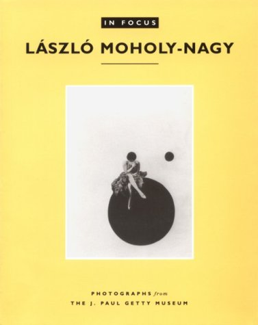 L?szl? Moholy-Nagy : Photographs from the J.: Katherine Ware; Naef
