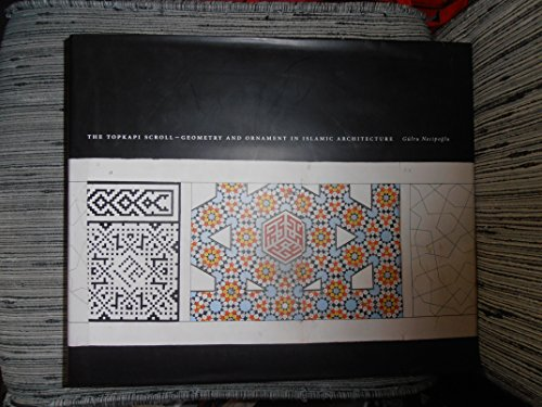 9780892363353: The Topkapi Scroll -- Geometry and Ornament in Islamic Architecture (Sketchbooks & Albums Series)
