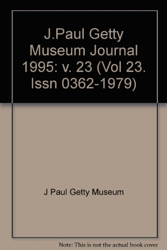 9780892363391: The J. Paul Getty Museum Journal: Volume 23, 1995 (Vol 23. Issn 0362-1979)