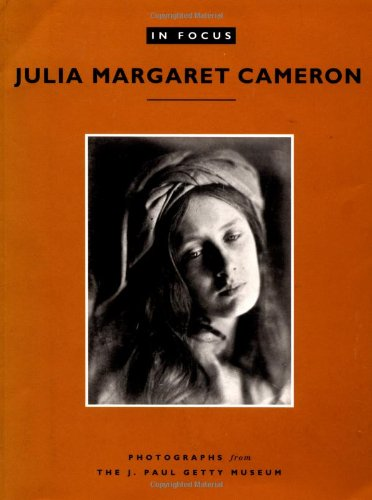 9780892363742: Julia Margaret Cameron: Photographs from the J.Paul Getty Museum (In Focus)