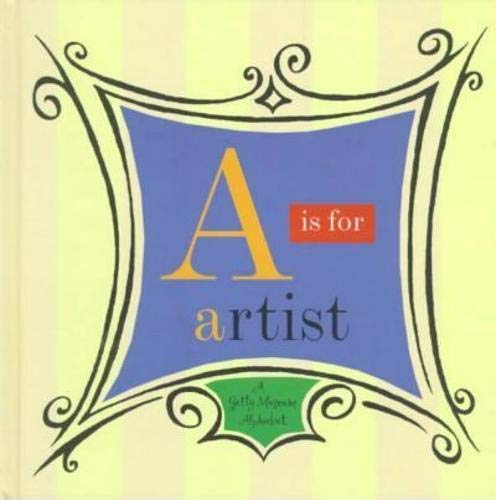 9780892363773: A Is for Artist: A Getty Museum Alphabet