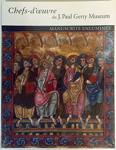 9780892364497: Masterpieces of the J. Paul Getty Museum: Illuminated Manuscripts: French Language Edition