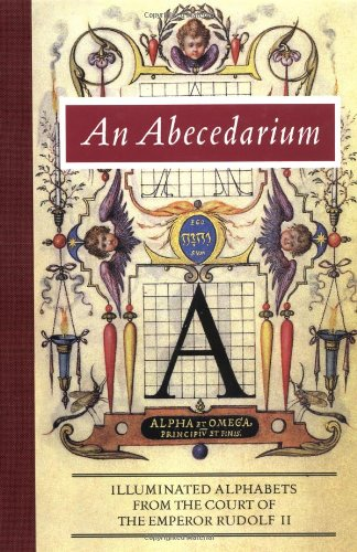 9780892364718: An Abecedarium: Illustrated Alphabets from the Court of Emperor Rudolf II (Getty Trust Publications: J. Paul Getty Museum)