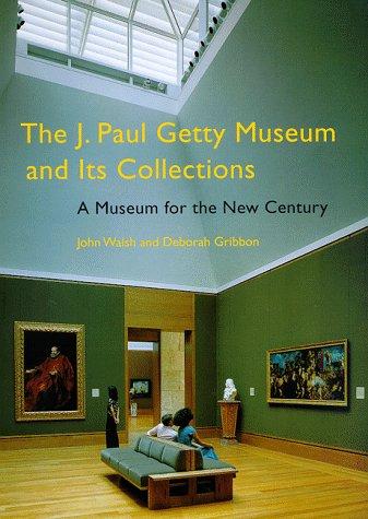 The J. Paul Getty Museum and Its: Deborah Gribbon, J.