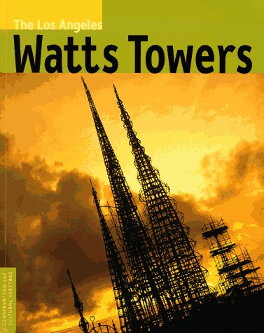9780892364916: The Los Angeles Watts Towers (Conservation & Cultural Heritage)