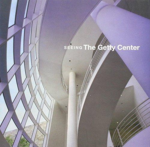 Seeing the Getty Center: A Souvenir Book: Hirsch, Jeffrey