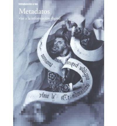 9780892365357: Introducción a los metadatos: caminos a la información digital