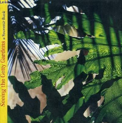 Seeing the Getty Gardens: A Souvenir Book: Hirsch, Jeffrey