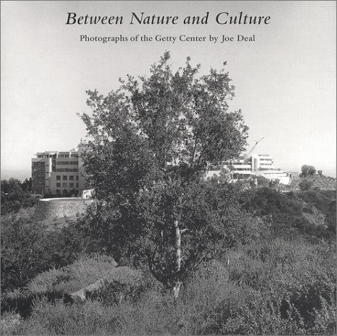 9780892365494: Between Nature and Culture: Photographs of the Getty Center by Joe Deal (Getty Trust Publications: Getty Information Institute)
