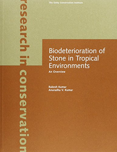 Biodeterioration of Stone in Tropical Environments. An: Rakesh Kumar and