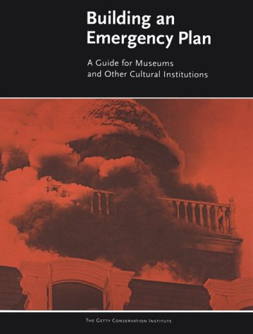9780892365517: Building an Emergency Plan (Getty Conservation Institute)