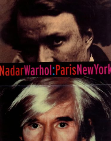 9780892365654: Nadar/Warhol: Paris/New York: Photography and Fame