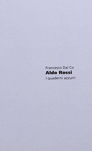 Aldo Rossi: I Quaderni Azzurri.: Rossi, Aldo.