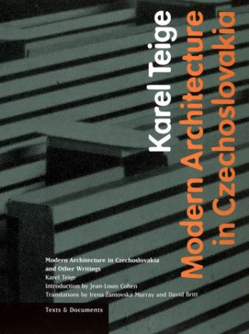 Modern Architecture in Czechoslavia and Other Writings: Teige, Karel