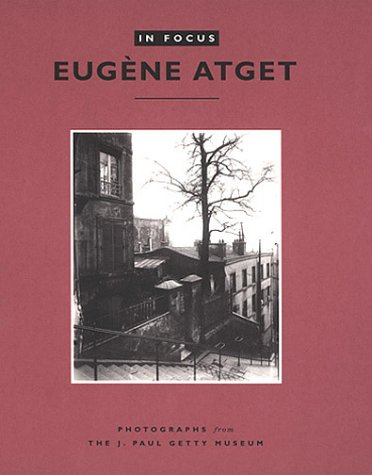 9780892366019: In Focus: Eugene Atget - Photographs from the J.Paul Getty Museum