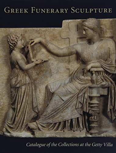 9780892366125: Greek Funerary Sculpture: Catalogue of the Collections at the Getty Villa (Getty Trust Publications: J. Paul Getty Museum)