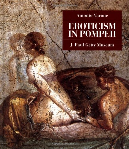 Eroticism in Pompeii (0892366281) by Antonio Varone