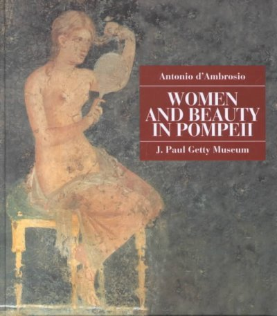 9780892366316: Women and Beauty in Pompeii
