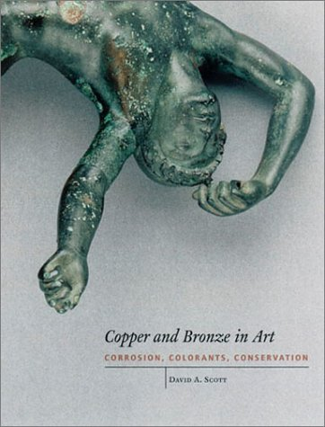 9780892366385: Copper and Bronze in Art: Corrosion, Colorants, Conservation (Getty Trust Publications: Getty Conservation Institute)