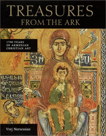 9780892366392: Treasures from the Ark: 1700 Years of Armenian Christian Art
